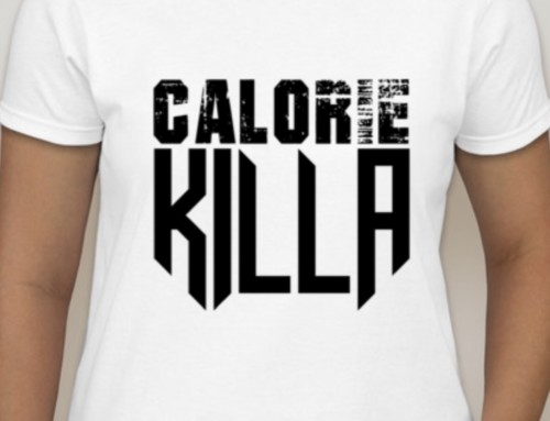 "Purchase Your ""Calorie Killa"" T-Shirt"